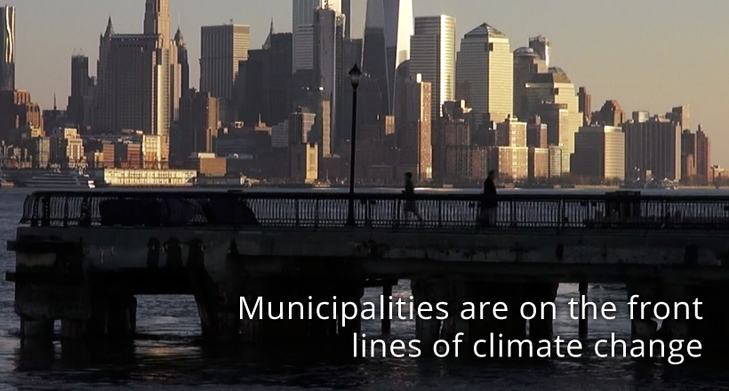 Municipalities are on the front lines of climate change