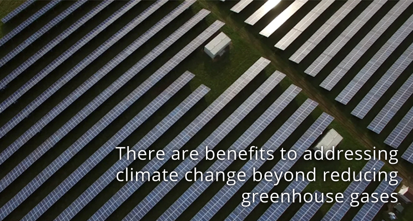 There are benefits to addressing climate change beyond reducing greenhouse gases