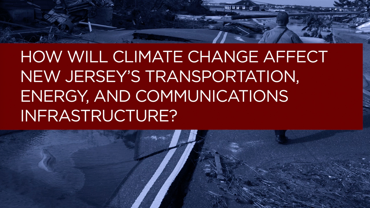 How will climate change affect New Jersey's transportation, energy, and communications infrastructure